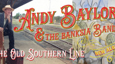 ANDY'S NEW CD- THE OLD SOUTHERN LINE-WITH THE BANKSIA BAND