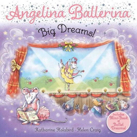 Angelina Ballerina Big Dreams Book