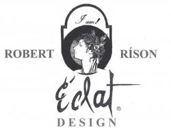 Designer Robert Rison, ECLAT Design