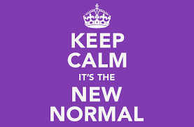 We are seeing that the 'new normal' is constant change