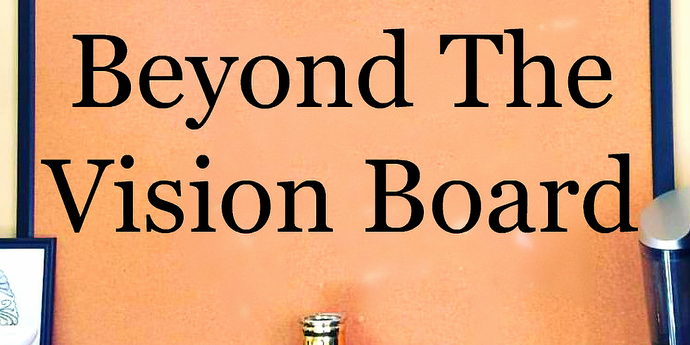 The Full Picture: Beyond the Vision Board