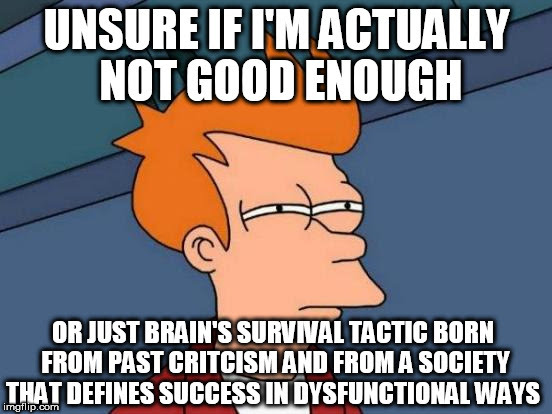 Not Good Enough thinking