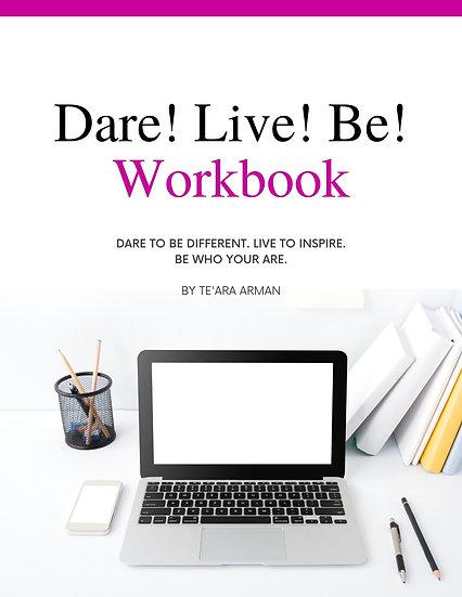 Dare, Live, Be