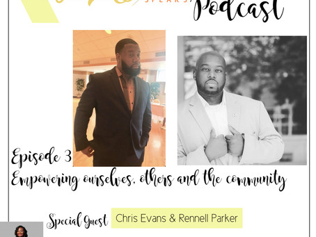 Te'Ara Speaks Podcast Season 1 Episode 3 Empowerment with Chris Evans & Rennell Parker