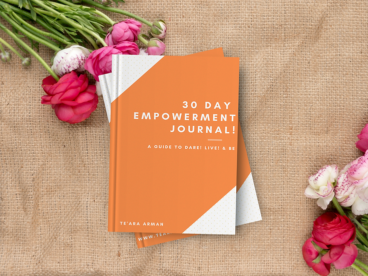 30 DAY EMPOWERMENT JOURNAL: A GUIDE TO DARE! LIVE! & BE!