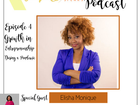 Te'Ara Speaks Podcast Season 1 Ep.4 Growth in Entrepreneurship during a Pandemic w/Elisha Monique