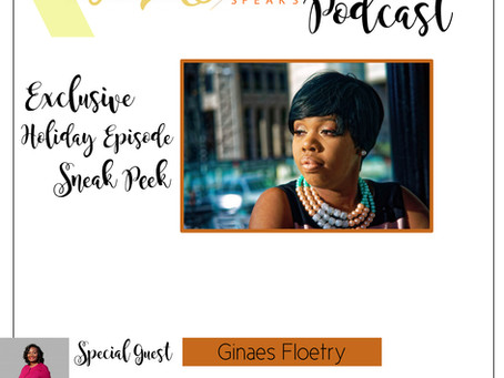 Te'Ara Speaks Podcast Season 1 Exclusive Holiday Episode Sneak Peek with Ginaes Floetry