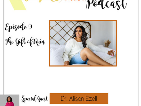 Te'Ara Speaks Podcast Season 1 Episode 9 The Gift of Ruin with Author Dr. Alison Ezell