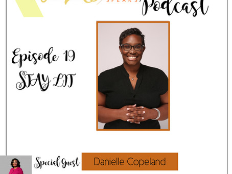 Te'Ara Speaks Podcast Season 1 Episode 19 Stay LIT with Danielle Copeland