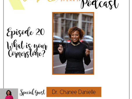 Te'Ara Speaks Podcast Season 1 Episode 20 Discovering your Cornerstone with Dr. Change Danielle