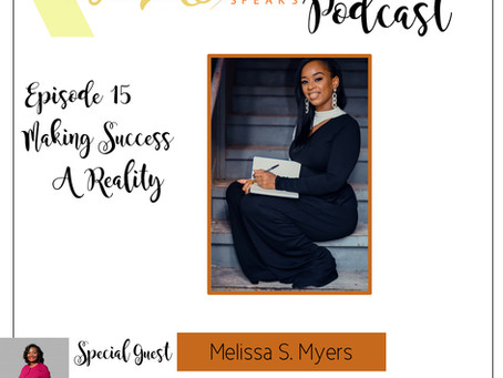 Te'Ara Speaks Podcast Season 1 Episode 15 Making Success A Reality with Melissa Myers