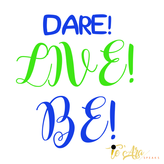 Dare! Live! Be! Shirt