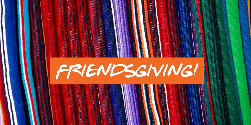Friendsgiving!