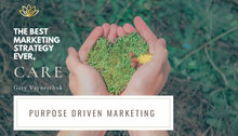 Purpose Driven Marketing and Small Businesses.