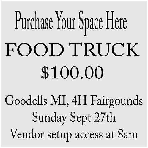 10x10 Food Truck Goodells 4h Fairgrounds September 27 (Swipe For Other Options)