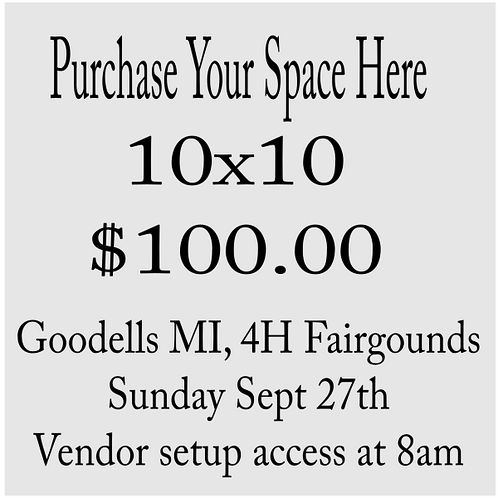 10x10 Tent Space Goodells Fairgrounds September 27th ( Swipe For Other Options)