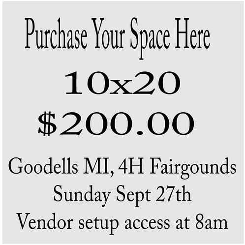 10x20 Tent Space Goodells Fairgrounds September 27th ( Swipe For Other Options)