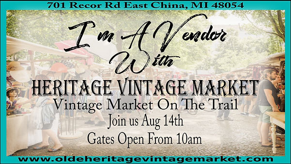 Im A Vendor at Heritage Vintage Market Aug 14th in East China TWP