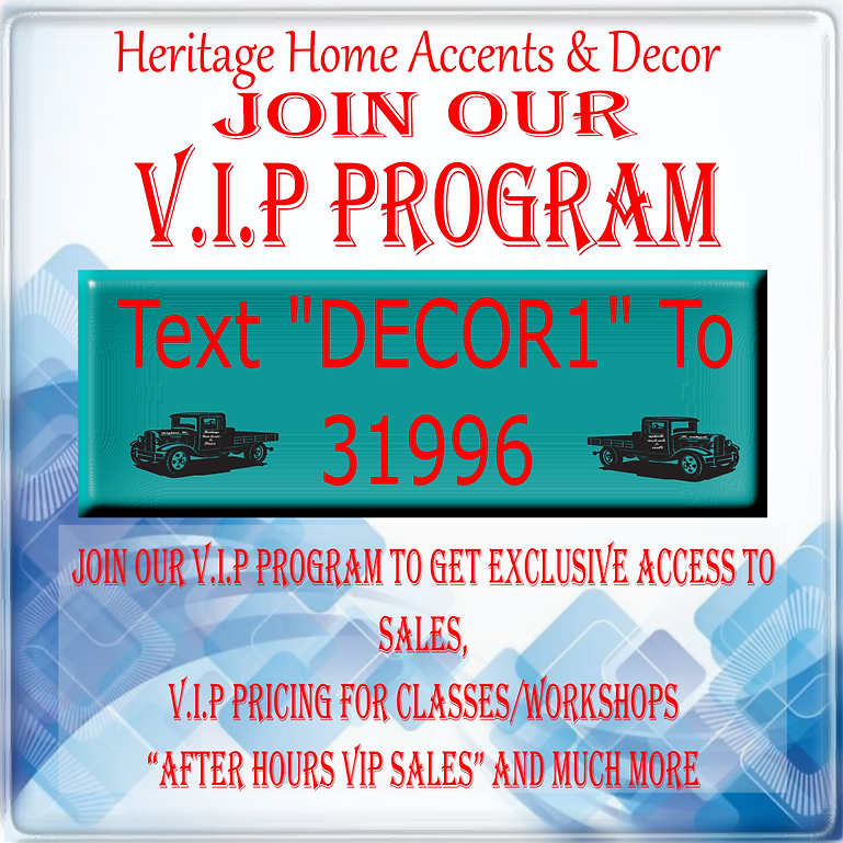 VIP Program, Heritage Home Accents Logo, DECOR1, SMS Short Code 31996, text message code, VIP Pricing, Classes and Workshops, Rustic home decor, Farmhouse Home Decor, Country Home Decor, Sales, On Sale, After Hours Shopping, Shop Local,