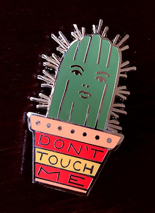 """Don't Touch Me"" Cactus Enamel Pin"