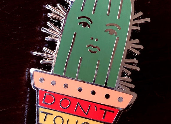 """Don't Touch Me"" Cactus Enamel Pin"