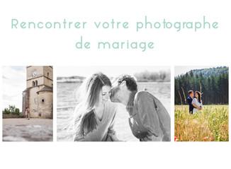 Rencontrer votre photographe de mariage