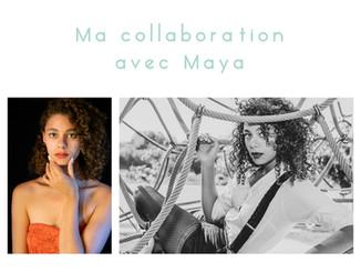 Ma collaboration avec Maya