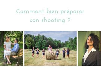 Comment bien préparer son shooting ?