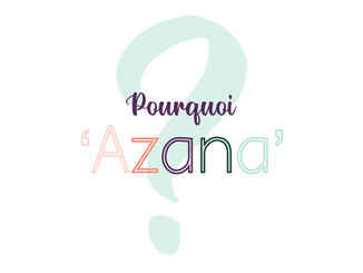 Pourquoi j'ai renommé mon entreprise Azana ?