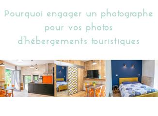 Pourquoi engager un photographe pour vos photos d'hébergements touristiques ?