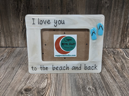"""""""To the Beach and Back"""" Glass Picture Frame (5x7)"""