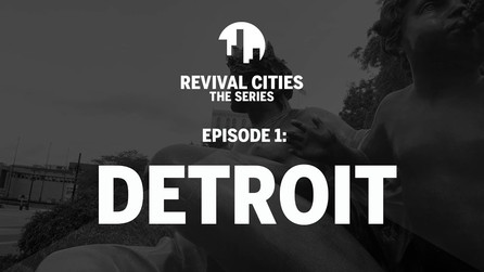 Revival Cities - Detroit