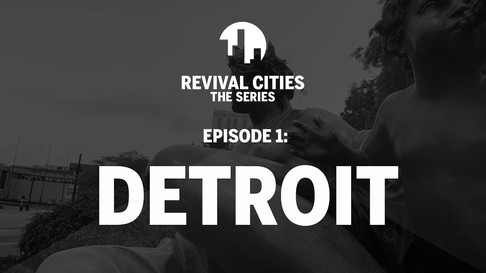 Revival Cities - Detroit