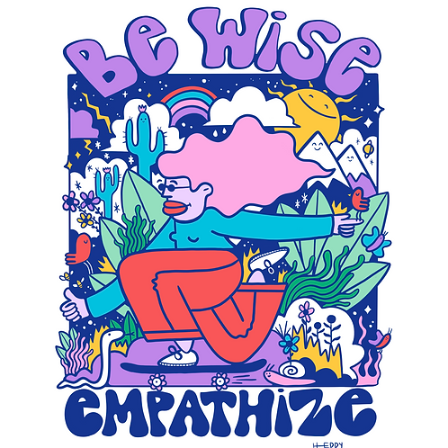 Be Wise, Empathize