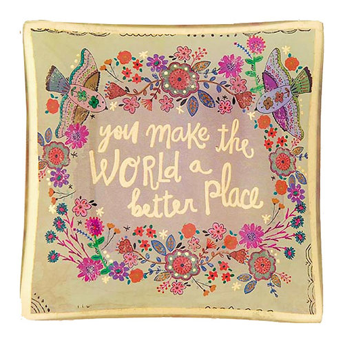 You Make The World A Better Place Trinket Tray
