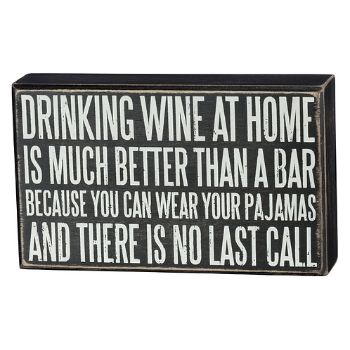 Box Sign 7.5 x 4.5 -Drinking Wine At Home