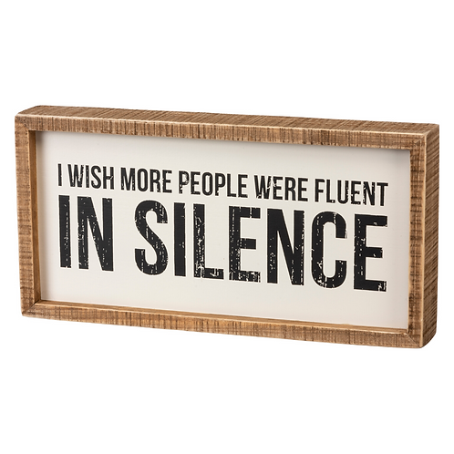 Box Sign 12 x 6 -Fluent In Silence