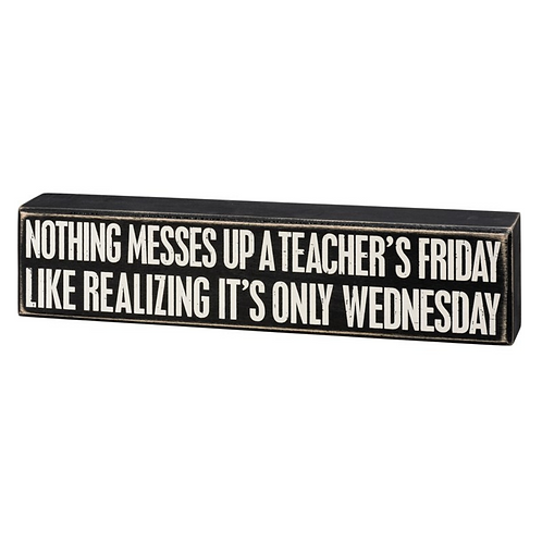 Nothing Messes Up Friday Sign