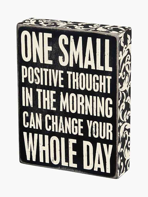 One Small Positive Thought Box Sign