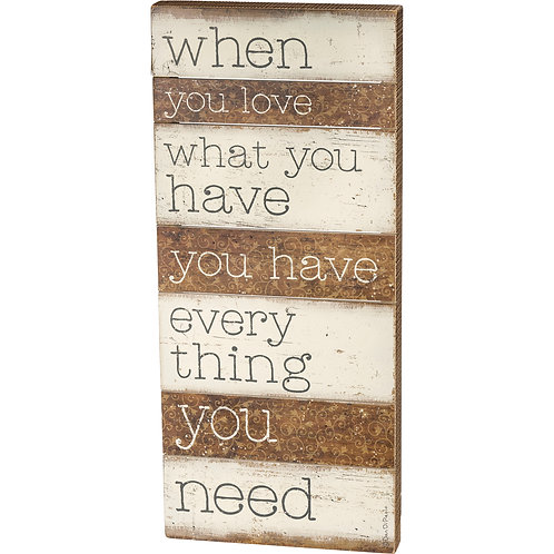 Box Sign 10.5 x 24 -Love What You Have
