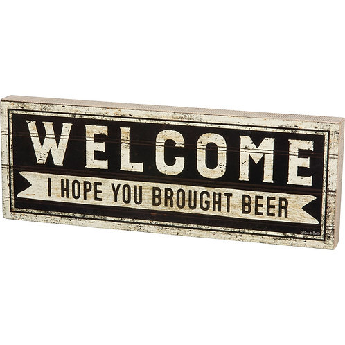 I Hope You Brought Beer Box Sign