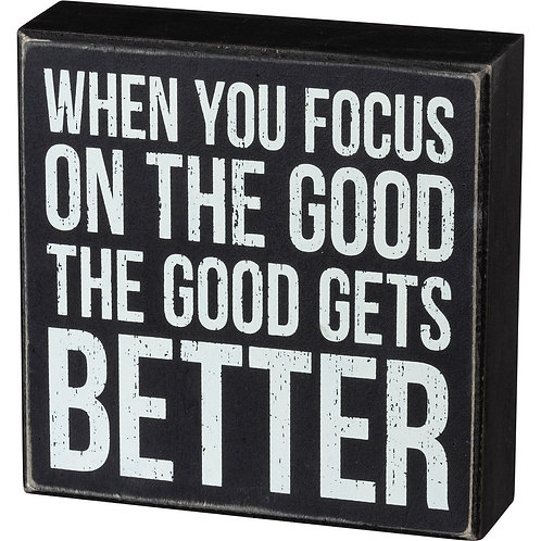 Focus On The Good Box Sign