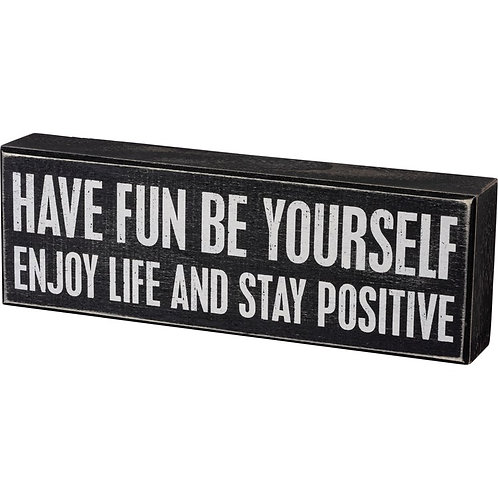 Have Fun Be Yourself Box Sign