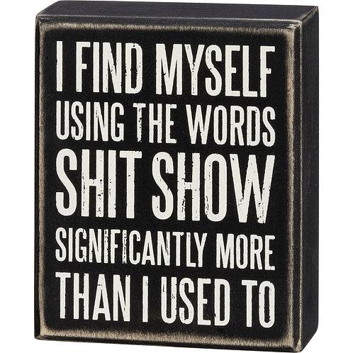 Shit Show Box Sign