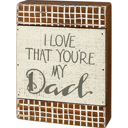 I Love That You're My Dad Sign
