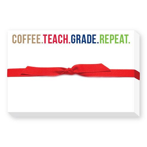 Coffee. Teach. Grade. Repeat. Notepad