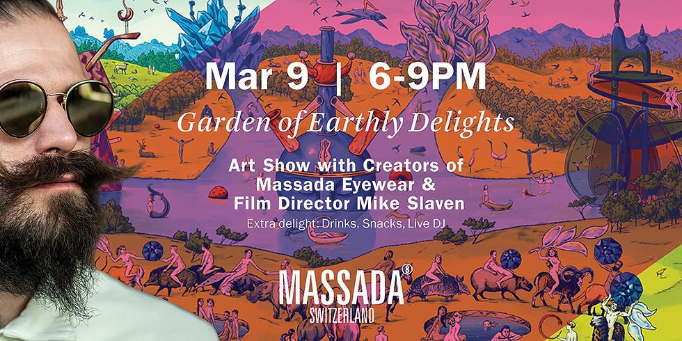 Massada - Garden of Earthly Delights Art Show