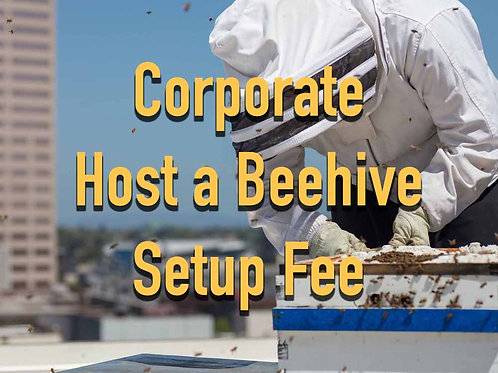 Setup Fee- Corporate Host a Hive
