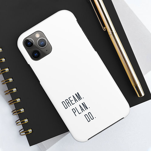 Case Mate Tough Phone Cases-Dream.Plan.Do.