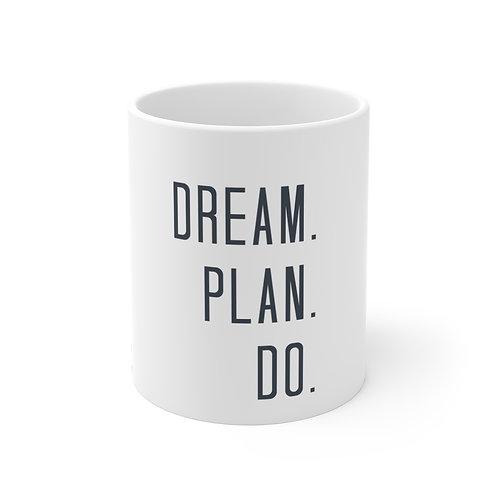 Mug 11oz-Dream.Plan.Do.